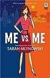 Me vs. Me [Paperback]