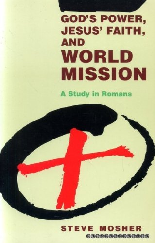 God's Power, Jesus' Faith, and World Mission: A Study in Romans