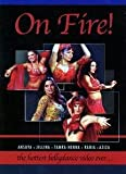 On Fire: Hottest Bellydance Dvd Ever