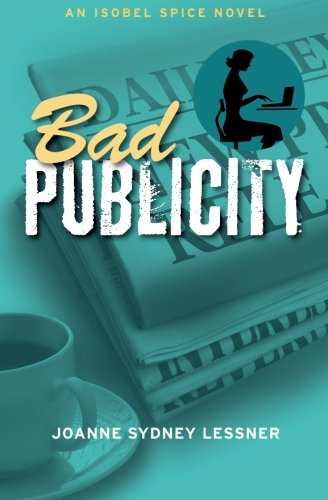Bad Publicity (Isobel Spice Mysteries) (Volume 2) PDF