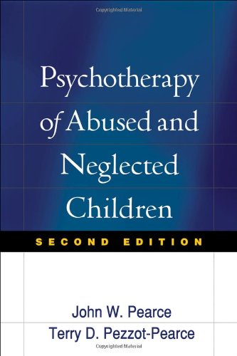 Psychotherapy of Abused and Neglected Children, Second...