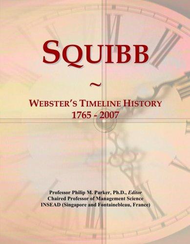 Squibb: Webster's Timeline History, 1765 - 2007