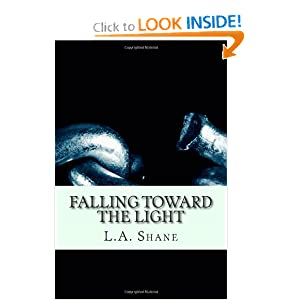 Falling toward the light (The Dreamt Thing of Jeffrey R. Colder) by L A Shane