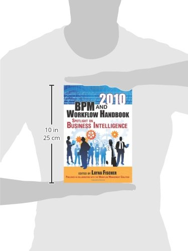 2010 BPM and Workflow Handbook: Spotlight on Business Intelligence