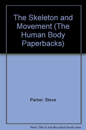 The Skeleton and Movement (The Human Body Paperbacks)