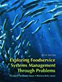 img - for Exploring Food Service Systems Management Through Problems (Paperback)--by Elizabeth McKinney Lieux [2007 Edition] book / textbook / text book