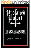 Profaned Pulpit: The Jack Schaap Story