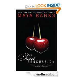 Sweet Persuasion - Kindle edition by Maya Banks. Contemporary Romance
