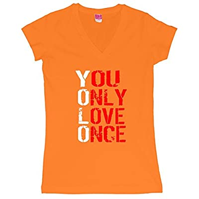 You Only Love Once Juniors V-Neck T-Shirt