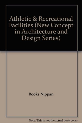 Athletic & Recreational Facilities (New Concept in Architecture and Design Series)