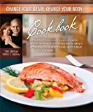 img - for Change Your Brain, Change Your Body Cookbook [Hardcover] [2010] 1 Ed. Daniel G. Amen book / textbook / text book
