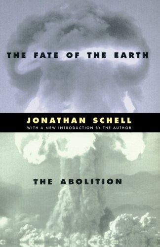 The Fate of the Earth and The Abolition (Stanford Nuclear...
