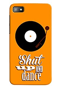 Omnam shut up and dance quote with disk back cover for BlackBerry Z10