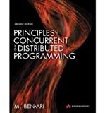 img - for [(Principles of Concurrent and Distributed Programming: Algorithms and Models )] [Author: M. Ben-Ari] [Feb-2006] book / textbook / text book