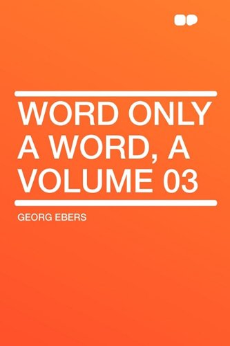 Word Only a Word, a Volume 03