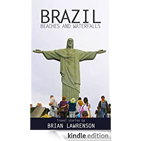 Brazil Beaches and Waterfalls (South America Series Book 2)