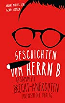 Geschichten Vom Herrn B.: Gesammelte Brecht-anekdoten (german Edition)