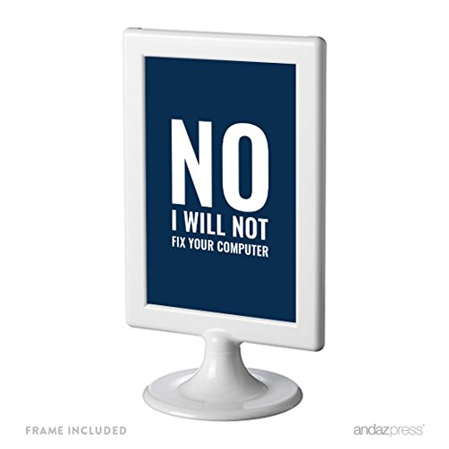 Andaz Press Office Framed Desk Art, No I Will Not Fix Your Computer, 4x6-inch Inspirational Funny Quotes Gift Print, 1-Pack, Includes Frame, Programmer, Software Engineer Gift Ideas