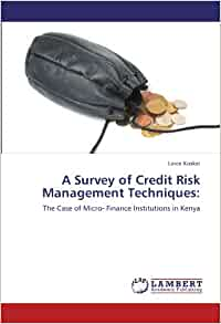 credit risk management in kenya Credit risk management models by commercial banks in nairobi kenya credit risk management models include the systems, procedures and control which a company has in place to ensure the efficient collection of customer payments and.