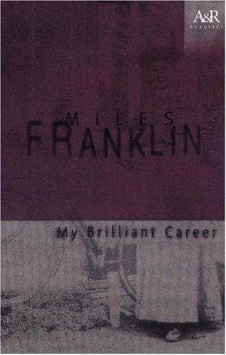 My Brilliant Career (Angus & Robertson Classics)