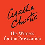 The Witness for the Prosecution (       UNABRIDGED) by Agatha Christie Narrated by Christopher Lee