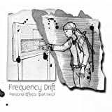 Personal Effects (Part Two) by Frequency Drift (2010-01-01?