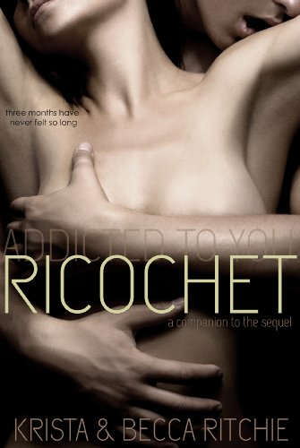 Ricochet (Addicted Series 1.5) by Krista Ritchie