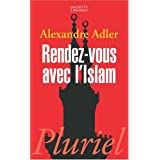 Rendez-vous avec l&#39;Islampar Alexandre Adler
