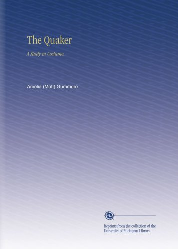 [The Quaker: A Study in Costume,] (Quaker Costumes)