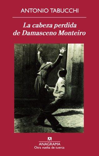 La Cabeza Perdida De Damasceno Monteiro
