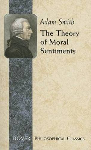 The Theory of Moral Sentiments (Dover Philosophical Classics)