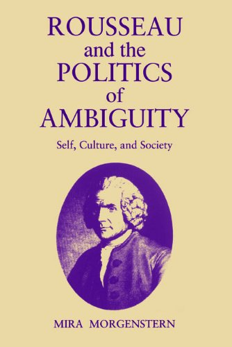 Rousseau and the Politics of Ambiguity: Self, Culture, and Society