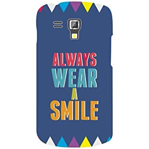 Samsung Galaxy S Duos 7562 Phone Cover - Always Wear A Smile Matte Finish Phone Cover