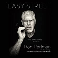 Easy Street (the Hard Way): A Memoir (       UNABRIDGED) by Ron Perlman, Michael Largo Narrated by Ron Perlman