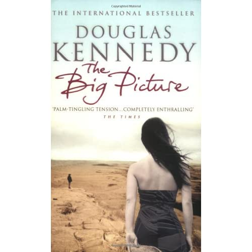 douglas kennedy the big picture The big picture by douglas kennedy, 9780349117386, available at book depository with free delivery worldwide.