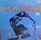 Crying Time by Ray Charles