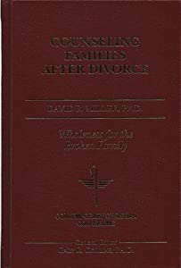 Counseling Families After Divorce (Contemporary Christian Counseling) David R. Miller