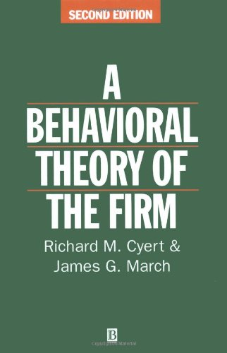 A Behavioral Theory of Firm Second Edition