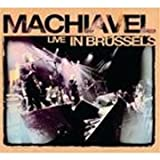 Live in Brussels by Machiavel (2007-11-06)