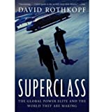 img - for By David Rothkopf Superclass: The Global Power Elite and the World They Are Making (1st Edition) book / textbook / text book