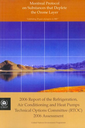 Montreal Protocol on Substances that Deplete the Ozone Layer: 2006 Report of the Refrigeration, Air Conditioning and Heat Pumps Technical Options Committee (RTOC) - 2006 Assessment