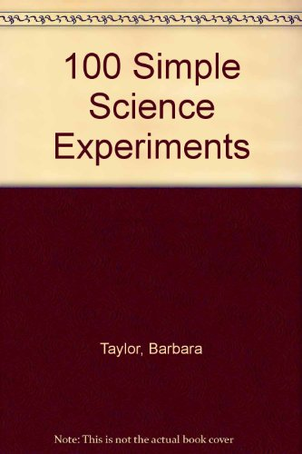 100 Simple Science Experiments