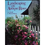img - for Landscaping With Antique Roses (