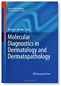 Molecular Diagnostics in Dermatology and Dermatopathology (Current Clinical Pathology)