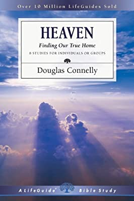 Heaven: Finding Our True Home (Lifeguide Bible Studies)