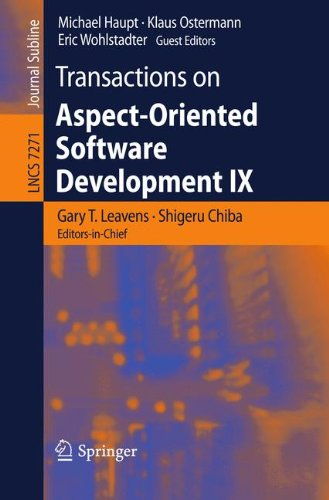 Transactions on Aspect-Oriented Software Development IX (Lecture Notes in Computer Science)