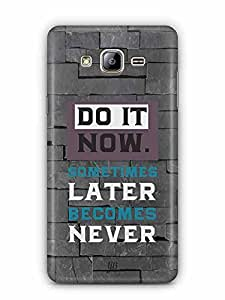 YuBingo Do It Now…Sometimes Later Becomes Never Designer Mobile Case Back Cover for Samsung Galaxy On5 Pro