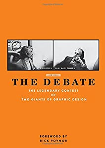 The Debate: The Legendary Contest of Two Giants of Graphic Design