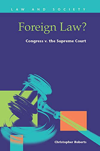 Foreign Law?: Congress V. the Supreme Court (Law and Society)