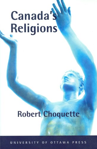 Canada's Religions: An Historical Introduction (Religion and Beliefs Series)